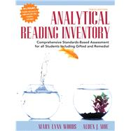Analytical Reading Inventory Comprehensive Standards-Based Assessment for All Students Including Gifted and Remedial by Woods, Mary Lynn; Moe, Alden J., 9780133441543