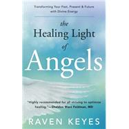 The Healing Light of Angels by Keyes, Raven, 9780738741543