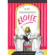 Eloise Book & CD by Thompson, Kay; Knight, Hilary; Peters, Bernadette, 9781481451543