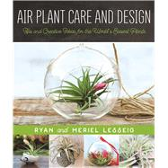 Air Plant Care and Design by Lesseig, Ryan; Lesseig, Meriel, 9781680991543