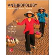 Anthropology: Appreciating Human Diversity by Kottak, Conrad, 9780077861544