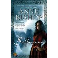 Belladonna by Bishop, Anne, 9780451461544