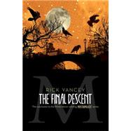 The Final Descent by Yancey, Rick, 9781442451544