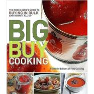 Big Buy Cooking : The Food Lover's Guide to Buying in Bulk and Using It All Up at Biggerbooks.com