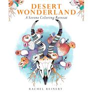 Desert Wonderland A Serene Coloring Retreat by Reinert, Rachel, 9781942021544