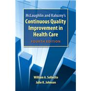 Continuous Quality Improvement in Health Care by Sollecito, William A.; Johnson, Julie K., 9780763781545