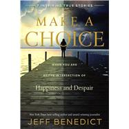 Make a Choice by Benedict, Jeff, 9781629721545