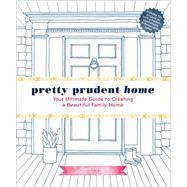 Pretty Prudent Home by Boneau, Jacinda; Curtis, Jaime M.; McElwain, Annie McElwain; Lee Benham, Sonya, 9781617691546