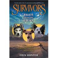 Tales from the Packs: Alpha's Tale / Sweet's Journey / Moon's Choice by Hunter, Erin, 9780062291547
