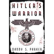 Hitler's Warrior by Parker, Danny S., 9780306821547