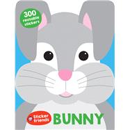 Sticker Friends: Bunny by Priddy, Roger, 9780312521547