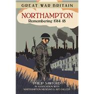 Great War Britain Northampton by Sawford, Philip, 9780750961547