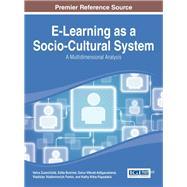 E-learning As a Socio-cultural System: A Multidimensional Analysis by Zuzeviciute, Vaiva; Butrime, Edita; Vitkute-adzgauskiene, Davia; Fomin, Vladislav Vladimirovich, 9781466661547