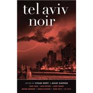 Tel Aviv Noir by Keret, Etgar; Gavron, Assaf, 9781617751547