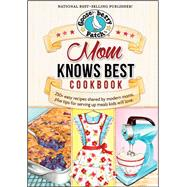Mom Knows Best Cookbook by Gooseberry Patch, 9781620931547