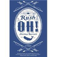 Rush Oh! by Barrett, Shirley, 9780316261548