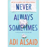 Never Always Sometimes by Alsaid, Adi, 9780373211548