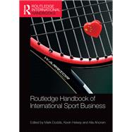 Routledge Handbook of International Sport Business by Dodds; Mark, 9781138891548