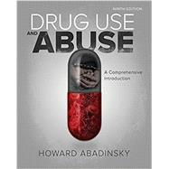 Drug Use and Abuse A Comprehensive Introduction by Abadinsky, Howard, 9781305961548