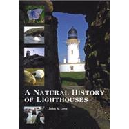 A Natural History of Lighthouses by Love, John A., 9781849951548