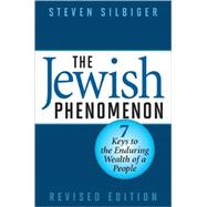 The Jewish Phenomenon: Seven Keys to the Enduring Wealth of a People by Silbiger, Steven, 9781590771549