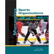 Managing Sports Organizations : Responsibility for Performance by Covell, Daniel, 9780324131550