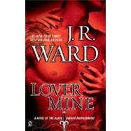 Lover Mine A Novel of the Black Dagger Brotherhood by Ward, J.R., 9780451231550