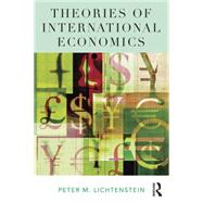 Theories of International Economics by Lichtenstein; Peter M., 9781138911550