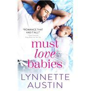 Must Love Babies by Austin, Lynnette, 9781492651550