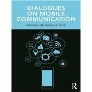 Dialogues on Mobile Communication by de Souza e Silva; Adriana, 9781138691551