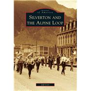 Silverton and the Alpine Loop by Corr, Jeff, 9781467131551