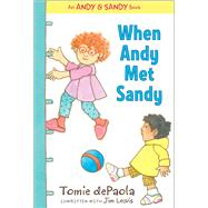 When Andy Met Sandy by dePaola, Tomie; Lewis, Jim; dePaola, Tomie, 9781481441551