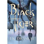 Black Tiger by Kewley Draskau, Jennifer, 9781849821551