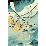 Gold by Mills, Geraldine, 9781910411551