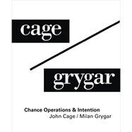 Chance Operations & Intention by Cage, John; Grygar, Milan, 9783735601551