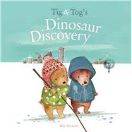 Tig & Tog's Dinosaur Discovery by Garland, Sally, 9781499801552