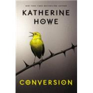 Conversion by Howe, Katherine, 9780147511553