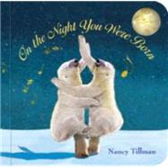 On The Night You Were Born by Tillman, 9780312601553