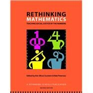 Rethinking Mathematics: Teaching Social Justice by the Numbers by Gutstein, Eric; Peterson, Bob, 9780942961553