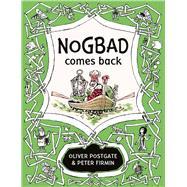Nogbad Comes Back by Postgate, Oliver; Firmin, Peter, 9781405281553