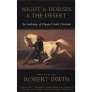 Night & Horses & the Desert by IRWIN, ROBERT, 9780385721554