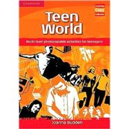 Teen World: Multi-Level photocopiable activities for teenagers by Joanna Budden, 9780521721554