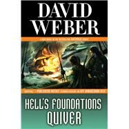 Hell's Foundations Quiver by Weber, David, 9780765361554