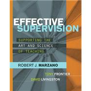 Effective Supervision : Supporting the Art and Science of Teaching by Marzano, Robert J., 9781416611554