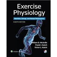 Exercise Physiology Nutrition, Energy, and Human Performance by McArdle, William D.; Katch, Frank I.; Katch, Victor L., 9781451191554