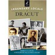Legendary Locals of Dracut by Duda, Rebecca A.; Henry, Everett, 9781467101554