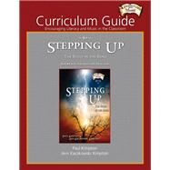 Curriculum Guide for Stepping Up: Encouraging Literacy and Music in the Classroom by Kimpton, Ann Kaczkowski; Kimpton, Paul, 9781622771554