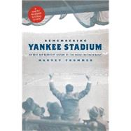 Remembering Yankee Stadium by Frommer, Harvey, 9781630761554