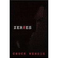 Zeroes by Wendig, Chuck, 9780062351555