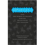Sophocles II: Ajax / The Women of Trachis / Electra / Philoctetes / The Trackers by Sophocles; Moore, John; Jameson, Michael; Grene, David; Griffith, Mark, 9780226311555